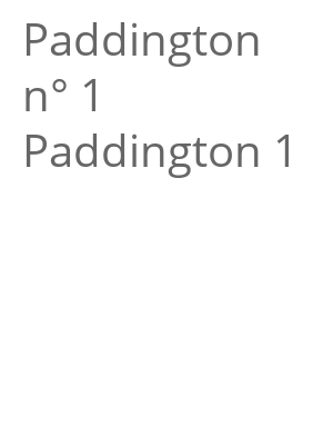 "Afficher ""Paddington n° 1 Paddington 1"""